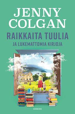 Colgan, Jenny - Raikkaita tuulia ja lukemattomia kirjoja, e-kirja