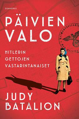 Batalion, Judy - Päivien valo: Hitlerin gettojen vastarintanaiset, e-kirja