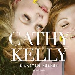 Kelly, Cathy - Sisarten kesken, audiobook