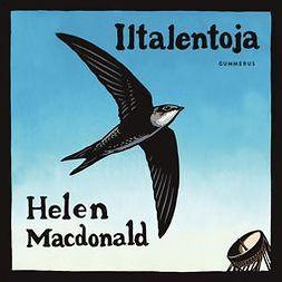Macdonald, Helen - Iltalentoja, äänikirja