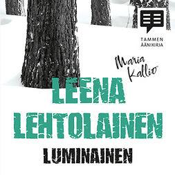 Lehtolainen, Leena - Luminainen: Maria Kallio 4, äänikirja