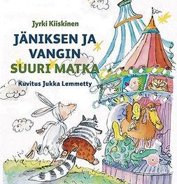 Kiiskinen, Jyrki - Jäniksen ja Vangin suuri matka: Eläinsatuja, audiobook