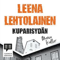 Lehtolainen, Leena - Kuparisydän: Maria Kallio 3, audiobook