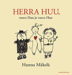 Mäkelä, Hannu - Herra Huu, rouva Huu ja vauva Huu, äänikirja