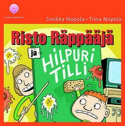 Nopola, Sinikka - Risto Räppääjä ja Hilpuri Tilli, audiobook