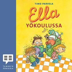 Parvela, Timo - Ella yökoulussa, äänikirja