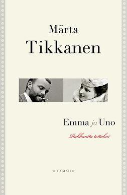 Tikkanen, Märta - Emma ja Uno: Rakkautta totta kai, e-kirja