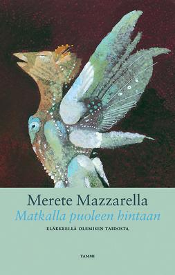 Mazzarella, Merete - Matkalla puoleen hintaan: Eläkkeellä olemisen taito, e-kirja