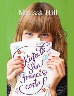 Hill, Melissa - Kirjeitä San Franciscosta, e-kirja