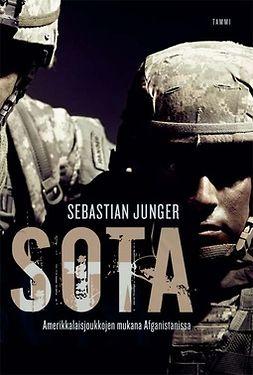 Junger, Sebastian - Sota: Amerikkalaisjoukkojen mukana Afganistanissa, e-kirja