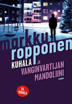 Ropponen, Markku - Kuhala ja vanginvartijan mandoliini, e-kirja