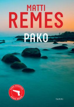 Remes, Matti - Pako, ebook