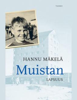 Mäkelä, Hannu - Muistan - Lapsuus, e-kirja