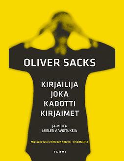 Sacks, Oliver - Kirjailija joka kadotti kirjaimet, e-kirja