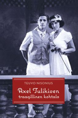 Axel Tulikiven traagillinen kohtalo