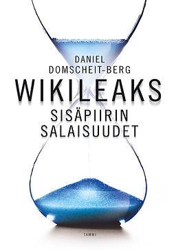 WikiLeaks - Sisäpiirin salaisuudet