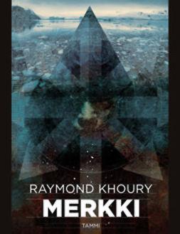 Khoury, Raymond - Merkki, e-kirja