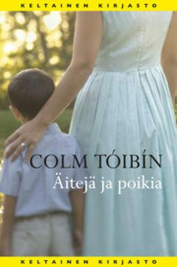 Tóibín, Colm - Äitejä ja poikia, ebook