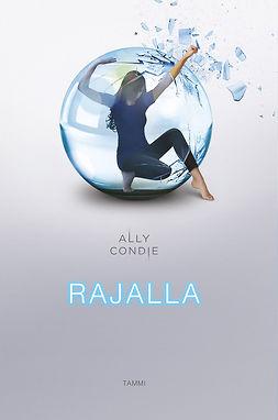 Condie, Ally - Rajalla, e-kirja