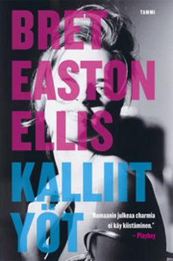 Ellis, Bret Easton - Kalliit yöt, e-kirja