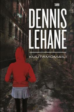 Lehane, Dennis - Kuutamomaili, e-kirja