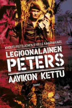 Kaarnakari, Ville - Legioonalainen Peters Aavikon kettu, e-kirja
