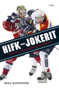 Wickström, Mika - HIFK-Jokerit: Taistelu Helsingin herruudesta, e-kirja