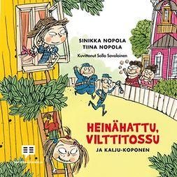 Nopola, Sinikka - Heinähattu, Vilttitossu ja Kalju-Koponen, audiobook
