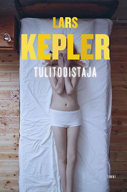 Kepler, Lars - Tulitodistaja, ebook