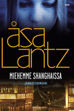 Lantz, Åsa - Miehemme Shanghaissa, e-kirja