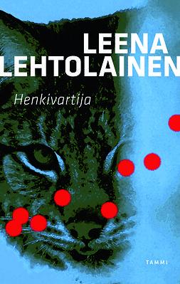 Lehtolainen, Leena - Henkivartija: Hilja Ilveskero 1, ebook