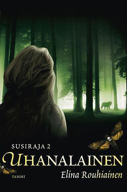 Rouhiainen, Elina - Uhanalainen: Susiraja 2, e-kirja
