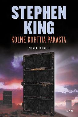 King, Stephen - Kolme korttia pakasta. Musta torni 2, e-kirja