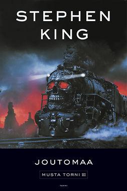 King, Stephen - Joutomaa. Musta torni 3, e-kirja