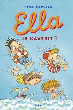 Parvela, Timo - Ella ja kaverit 1, e-bok