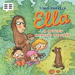 Parvela, Timo - Ella ja kaverit menevät metsään, audiobook