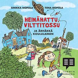 Nopola, Sinikka - Heinähattu, Vilttitossu ja ärhäkkä koululainen, äänikirja