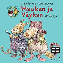 Parvela, Timo - Maukan ja Väykän satukirja, äänikirja