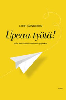 Järvilehto, Lauri - Upeaa työtä, ebook