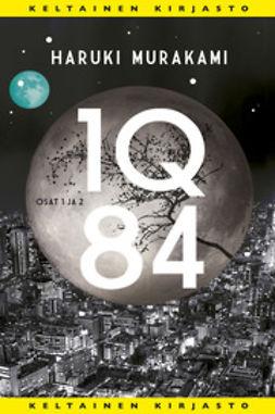 Murakami, Haruki - 1Q84 1&2, e-bok