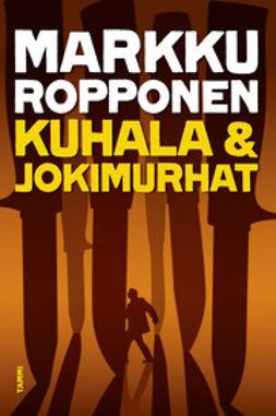 Ropponen, Markku - Kuhala ja jokimurhat, e-kirja
