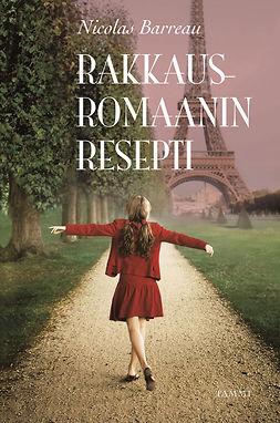 Barreau, Nicolas - Rakkausromaanin resepti, ebook