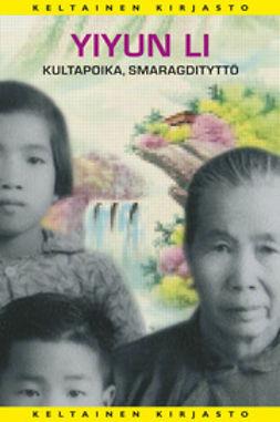 Li, Yiyun - Kultapoika, smaragdityttö, ebook