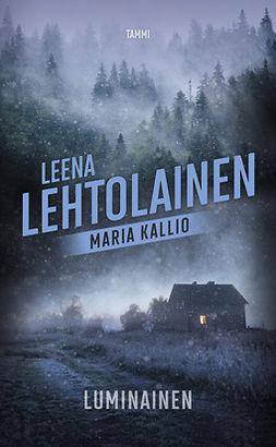 Lehtolainen, Leena - Luminainen: Maria Kallio 4, e-kirja