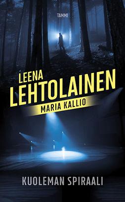 Lehtolainen, Leena - Kuolemanspiraali: Maria Kallio 5, ebook