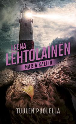 Lehtolainen, Leena - Tuulen puolella: Maria Kallio 6, e-kirja