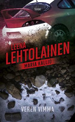 Lehtolainen, Leena - Veren vimma: Maria Kallio 8, e-kirja
