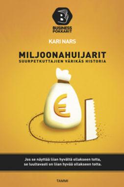 Nars, Kari - Miljoonahuijarit: Suurpetkuttajien värikäs historia, e-kirja