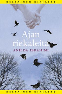 Ibrahimi, Anilda - Ajan riekaleita, e-kirja