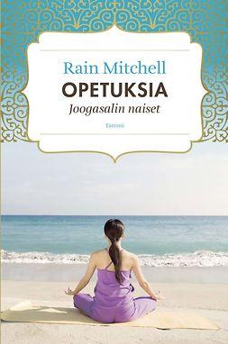 Mitchell, Rain - Opetuksia: Joogasalin naiset, ebook